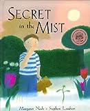Secret in the mist / written by Margaret Nash ; illustrated by Stephen Lambert