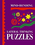 Mind Bending Lateral Thinking Puzzles by…