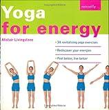 Yoga for energy / Alistair Livingstone
