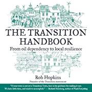 The Transition Handbook: From Oil Dependency…