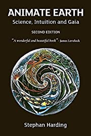 Animate Earth: Science, Intuition and Gaia…