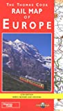 The Thomas Cook rail map of Europe / editor--David Gunning ; editorial team--Brendan Fox ... [et al.] ; project manager--Bernard Horton ; cartography--MAPWORLD, Henley-on-Thames