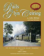 The Rails to Glyn Ceiriog: The History of…