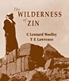 The wilderness of Zin / by C. Leonard Woolley and T.E. Lawrence ; with a chapter on the Greek inscriptions by M.N. Tod, introduction by Sir Frederic Kenyon