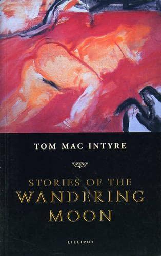 Stories of the Wandering Moon, Tom MacIntyre
