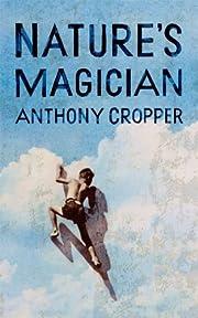 Nature's Magician – tekijä: Anthony…