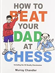 How to Beat Your Dad at Chess (Gambit Chess)…