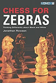 Chess for Zebras: Thinking Differently about…