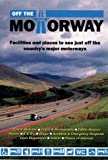Off the motorway / by Paul and Shirley Smith
