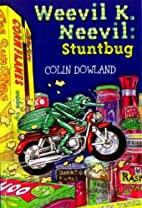 Weevil K.Neevil: Stuntbug by Colin Dowland