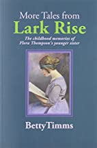 More Tales from Lark Rise: The Childhood…