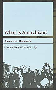What is Anarchism? (Working Classics) de…