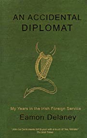 The Accidental Diplomat: My Years in the…