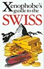 The Xenophobe's Guide to the Swiss (Xenophobe's Guides - Oval Books) - Paul Bilton