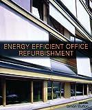 Energy efficient office refurbishment / editor, Simon Burton