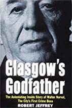 Glasgow's godfather : the astonishing…
