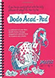 Dodo Acad-pad Desk Diary - Academic Mid Year Diary 2011/12: A Combined Mid-year Diary-doodle-memo-message-engagement-calendar-book for Students and Scholars (Dodo Pad)
