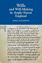Wills and Will-making in Anglo-Saxon England…