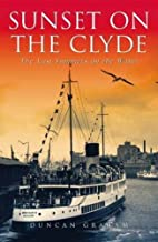 Sunset on the Clyde: The Last Summers on the…
