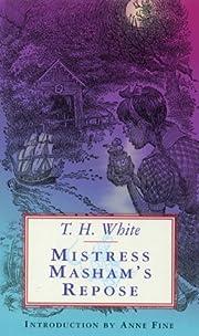 Mistress Masham's Repose av T. H. White
