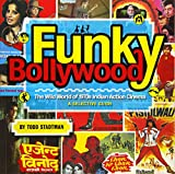 Funky Bollywood : the wild world of 1970s Indian action cinema : a selective guide / by Todd Stadtman