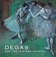 Degas and the Italians in Paris av Ann Dumas