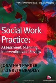 Social Work Practice: Assessment, Planning,…