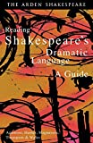 Reading Shakespeare's dramatic  language : a guide / edited by Sylvia Adamson, Lynette Hunter, Lynne Magnusson, Ann Thompson and Katie Wales