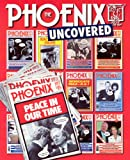 The Phoenix uncovered