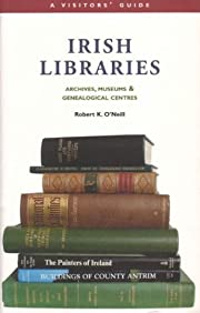 Irish Libraries: Archives, Museums &…