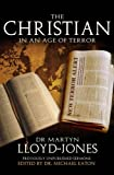 The Christian in an age of terror : selected sermons of Dr. Martyn Lloyd-Jones, 1941-1950 / edited by Michael Eaton