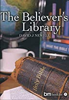 The Believer's Library by David Newell