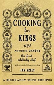 Cooking for kings : the life of Antonin…
