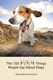 100 Silliest Things People Say About Dogs by…