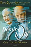 Deming & Juran : gift to the world : total quality management / by Mohamed Zairi