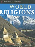 World religions : the illustrated guide / general editor, Michael D. Coogan