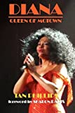 Diana : queen of Motown / Ian Phillips