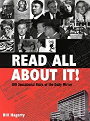 Read All About It : 100 Sensational Years of…