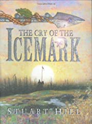 Cry Of The Icemark af Stuart Hill