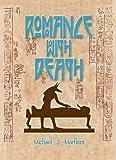 Romance with death / Michael J. Marfleet