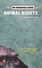 The No-Nonsense Guide to Animal Rights by…