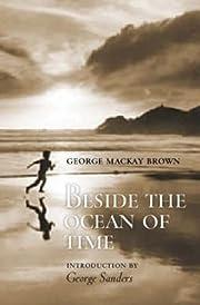 Beside the Ocean of Time af George Mackay…