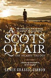 A Scots Quair: Sunset Song, Cloud Howe, Grey…