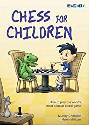 Chess for Children: How to Play the World's…