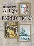 Historical atlas of expeditions / Karen Farrington