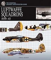 Luftwaffe Squadrons, 1939-45 av Chris Bishop