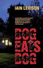 Dog Eats Dog by Iain Levison