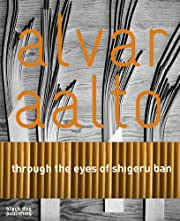 Alvar Aalto: Through the Eyes of Shigeru Ban…