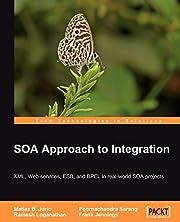 SOA Approach to Integration af Matjaz Juric,…