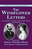 The windflower letters : correspondence with Alice Caroline Stuart Wortley and her family / Edward Elgar ; [edited and annotated] by Jerrold Northrop Moore